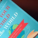 Give yourself a gift (and your child the world!) this summer